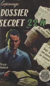 Peter Marsch et  Aslan - Dossier secret 22 H - Les coulisses du 2e Bureau.