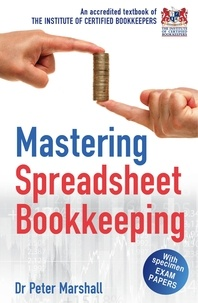 Peter Marshall - Mastering Spreadsheet Bookkeeping - Practical Manual on How To Keep Paperless Accounts.