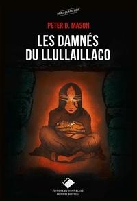 Peter Masin - Les damnés de Llullaillaco.
