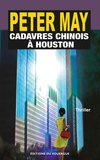 Peter May - Cadavres chinois à Houston.