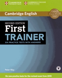 Peter May - Cambridge English First Trainer Six Practice Tests with Answers.