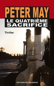 Téléchargez kindle books bittorrent gratuitement Le quatrième sacrifice PDB par Peter May (French Edition) 9782812603228