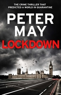 Peter May - Lockdown - the crime thriller that predicted a world in quarantine.