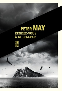 Peter May - Rendez-vous à Gibraltar.