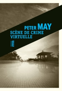 Peter May - Scène de crime virtuelle.