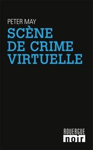 Peter May - Scène de crime virtuelle.