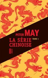 Peter May - Série chinoise Tome 1, 2 et 3 : Meurtres à Pékin ; Le quatrième sacrifice ; Les disparues de Shanghaï.