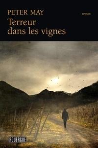 Peter May - Terreur dans les vignes.
