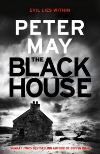 Peter May et Peter Forbes - The Blackhouse - Murder comes to the Outer Hebrides (Lewis Trilogy 1).