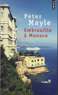 Peter Mayle - Embrouille à Monaco.