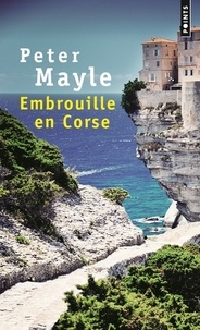 Peter Mayle - Embrouille en Corse.