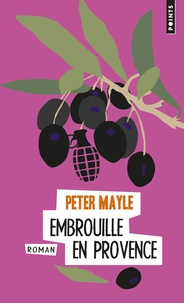 Peter Mayle - Embrouille en Provence.
