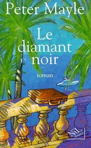 Peter Mayle - Le diamant noir.