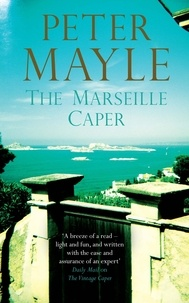 Peter Mayle - The Marseille Caper.