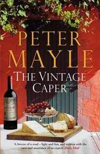 Peter Mayle - The Vintage Caper.