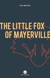 Peter McCambridge et Eric Mathieu - The Little Fox of Mayerville.