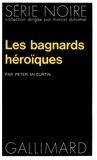 Peter McCurtin - Les bagnards héroiques.