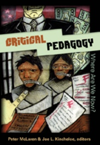 Peter Mclaren et Joe L. Kincheloe - Critical Pedagogy: Where Are We Now?.
