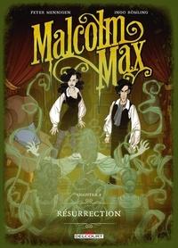 Peter Mennigen et Ingo Römling - Malcolm Max Tome 2 : Résurrection.