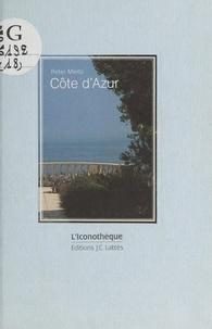 Peter Mertz et Pierre Ripert - Côte d'Azur.