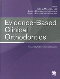 Peter Miles et Daniel Rinchuse - Evidence-based clinical orthodontics.