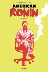 Peter Milligan et  Aco - American Ronin Tome 1 : .