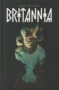Peter Milligan et Juan José Ryp - Britannia Tome 1 : .