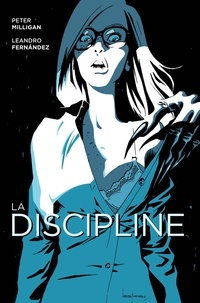 Peter Milligan et Leandro Fernandez - La discipline.