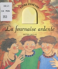 Peter Mills et C. B. Costecalde - La fournaise ardente.