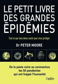 Peter Moore - Le petit livre des grandes épidémies - Tout ce que vous devez savoir pour vous protéger.