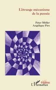 Peter Müller et Angélique Piro - L'étrange mécanisme de la pensée.