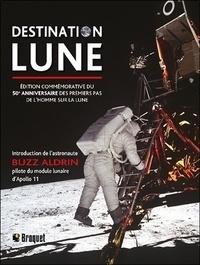 Peter Murray - Destination Lune - Edition commémorative du 50e anniversaire des premiers pas de l'homme sur la lune.