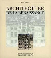 Peter Murray - L'architecture de la Renaissance.