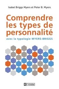 Peter Myers et Isabel Briggs Myers - Comprendre les types de personnalité - avec la typologie Myers-Briggs.