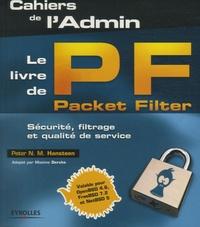 Peter N. M. Hansteen - Le livre de Packet Filter - Sécurité, filtrage et qualité de service.
