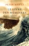Péter Nadas - Le livre des mémoires.