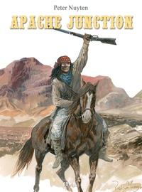 Peter Nuyten - Apache Junction L'intégrale : Tome 1, Les loups au crépuscule ; Tome 2, Les ombres dans le vent ; Tome 3, Les invisibles - Coffret en 3 volumes.