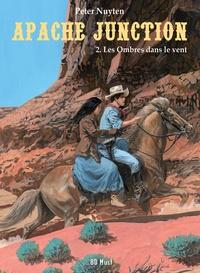 Peter Nuyten - Apache Junction Tome 2 : Les ombres dans le vent.
