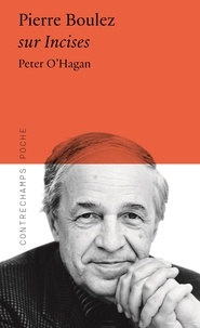 Peter O'hagan - Pierre Boulez sur incises.