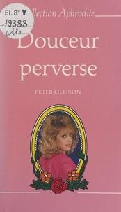 Peter Ollison et Pierre Genève - Douceur perverse.