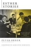 Peter Orner et Marilynne Robinson - Esther Stories.
