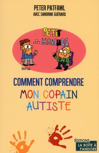 Peter Patfawl - Comment comprendre mon copain autiste.
