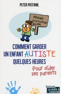 Peter Patfawl - Comment garder un enfant autiste quelques heures pour aider ses parents.