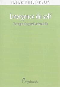 Peter Philippson - Emergence du self - Une approche gestalt-existentielle.