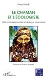 Peter Raine - Le Chaman et l'écologiste - Veille environnementale et dialogue interculturel.