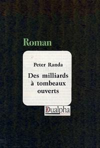 Peter Randa - Des milliards à tombeaux ouverts.