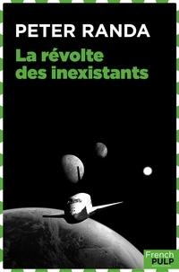 Peter Randa - La Révolte des inexistants.