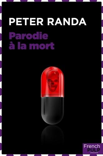 Peter Randa - Parodie à la mort.