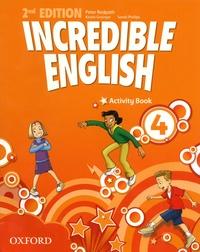 Peter Redpath et Kirstie Grainger - Incredible English 4 - Activity Book.