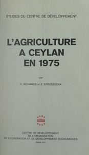 Peter Richards et E. Stoutjesdijk - L'agriculture à Ceylan en 1975.